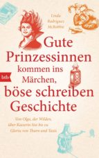 Gute Prinzessinnen kommen ins Märchen, böse schreiben Geschichte (ebook)