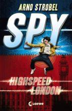 SPY 1 - HIGHSPEED LONDON