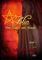 Alia - Das Land der Sonne (Band 3) (ebook)