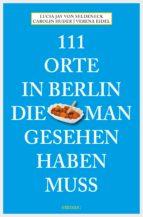 111 Orte in Berlin, die man gesehen haben muss (ebook)
