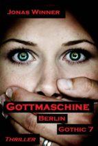 BERLIN GOTHIC 7: GOTTMASCHINE
