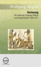 DIE NATIONALE EINIGUNG ITALIENS UND DEUTSCHLANDS 1848-1871
