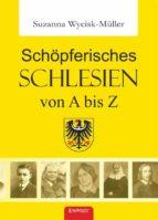 Schöpferisches Schlesien von A bis Z (ebook)