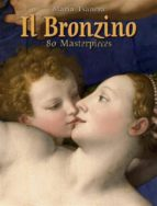 Il Bronzino: 80 Masterpieces