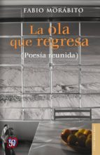La ola que regresa (Poesía reunida) (ebook)