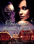 Toussaint - Inganno a Mosca (ebook)