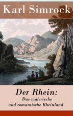 Der Rhein: Das malerische und romantische Rheinland (Vollständige Ausgabe)  (ebook)