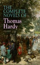 The Complete Novels of Thomas Hardy (Illustrated) (ebook)