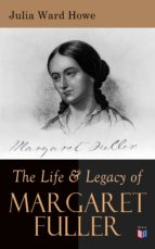 The Life & Legacy of Margaret Fuller (ebook)