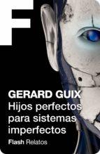 HIJOS PERFECTOS PARA SISTEMAS IMPERFECTOS