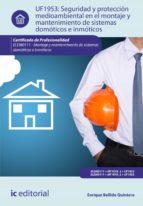 Seguridad y protección medioambiental en el montaje y mantenimiento de sistemas domóticos e inmóticos. ELEM0111  (ebook)