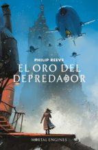 El oro del depredador (Serie Máquinas mortales 2) (ebook)