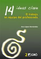 14 Ideas Clave. El trabajo en equipodel profesorado (ebook)