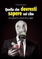 QUELLO CHE DOVRESTI SAPERE SUL CIBO (ebook)