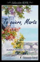 Te quiero, Marta (ebook)