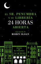El Sr. Penumbra y su librería 24 horas abierta (ebook)