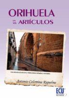Orihuela en mis artículos (ebook)