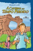 A Caverna do Tempo Perdido (ebook)