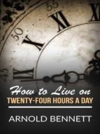 How to Live on Twenty-Four Hours a Day (ebook)