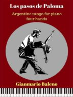 Los pasos de Paloma. Argentine tango for piano four hands (Sheet Music)