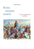 Roma Seconno Noantri  LA TERZA GUERA PUNICA E ARTROVE (ebook)