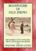 ROMANCES OF OLD JAPAN - 11 illustrated romances from the Ancient land of Nippon (ebook)
