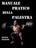 Manuale Pratico della Palestra (ebook)