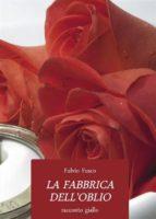 La Fabbrica Dell'oblio (ebook)