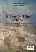 Le Secret De L'Esprit Et Du Corps  (ebook)