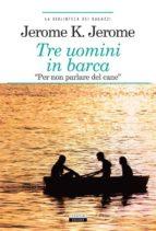 Tre uomini in barca (per non parlare del cane) (ebook)
