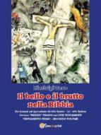 Il bello e il brutto nella Bibbia - Testamento Primo - Secondo volume (ebook)
