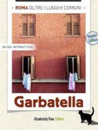 Roma, oltre i luoghi comuni: Garbatella (mobile edition) (ebook)