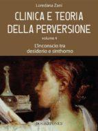 Clinica e teoria della perversione. Volume 4. L'inconscio tra desiderio e sinthomo (ebook)