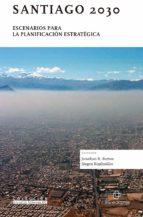 SANTIAGO 2030: ESCENARIOS PARA LA PLANIFICACIÓN ESTRATÉGICA