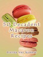 50 DECADENT MACARON RECIPES