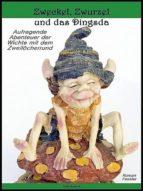 Zweckel, Zwurzel und das Dingsda (ebook)