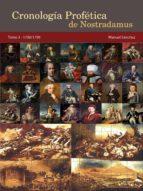 CRONOLOGÍA PROFÉTICA DE NOSTRADAMUS. TOMO 3 - 1700/1799 (ebook)