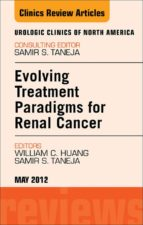 Evolving Treatment Paradigms in Renal Cancer, An Issue of Urologic Clinics (ebook)