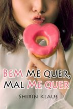 Bem Me Quer, Mal Me Quer (ebook)