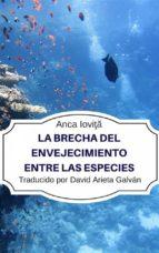 La Brecha Del Envejecimiento Entre Las Especies (ebook)