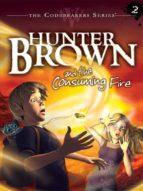 Hunter Brown and the Consuming Fire (ebook)