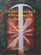 Ezekiel Unmasked - A Revelation of Yeshua's Love (Chapters 1-24) (ebook)