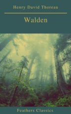 Walden (Feathers Classics)(Best Navigation, Active TOC) (ebook)
