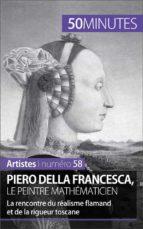 Piero Della Francesca, le peintre mathématicien (ebook)