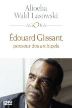 EDOUARD GLISSANT, UNE INTRODUCTION