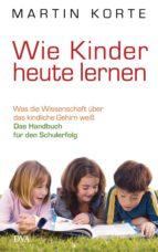 Wie Kinder heute lernen (ebook)