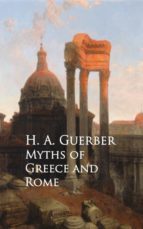 Myths of Greece and Rome (ebook)