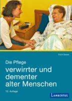 Die Pflege verwirrter und dementer alter Menschen (ebook)