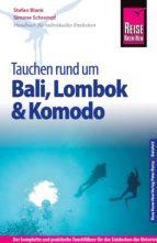Reise Know-How Tauchen rund um Bali, Lombok und Komodo: Reiseführer für individuelles Entdecken (ebook)