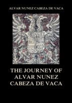 THE JOURNEY OF  ALVAR NUÑEZ CABEZA DE VACA
